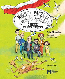 Nasza paczka o niepodległość - o sześciu polskich świętach